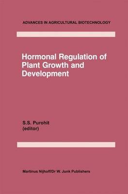Hormonal Regulation of Plant Growth and Development - Vol 1 (Hardcover, 1985 ed.): S.S. Purohit