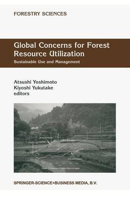 Global Concerns for Forest Resource Utilization (Paperback): Atsushi Yoshimoto, Kiyoshi Yukutake
