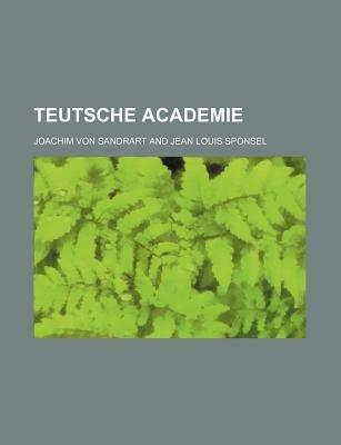 Teutsche Academie (English, German, Paperback): Joachim Von Sandrart