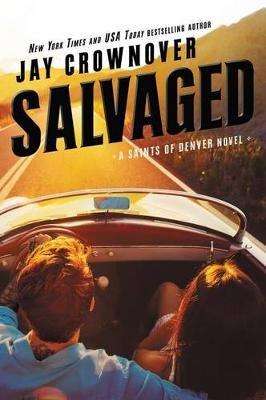 Salvaged - A Saints of Denver Novel (Paperback): Jay Crownover