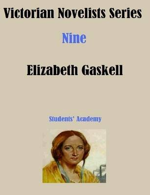 Victorian Novelists Series-Nine-Elizabeth Gaskell (Electronic book text): Students' Academy