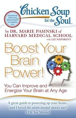 Chicken Soup for the Soul: Boost Your Brain Power! - You Can Improve and Energize Your Brain at Any Age (Electronic book text,...
