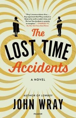 The Lost Time Accidents (Paperback): John Wray