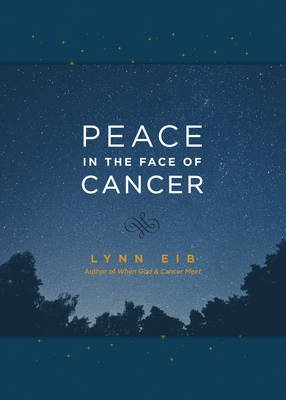 Peace in the Face of Cancer (Leather / fine binding): Lynn Eib