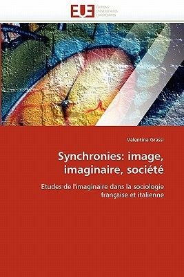 Synchronies: Image, Imaginaire, Societe (French, Paperback): Grassi-V