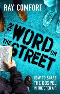 Word on the Street, The (Paperback): Ray Comfort