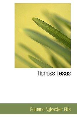 Across Texas (Hardcover): Edward Sylvester Ellis