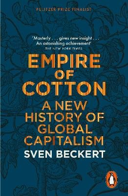 Empire of Cotton - A New History of Global Capitalism (Paperback): Sven Beckert
