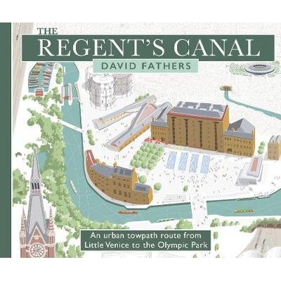 The Regent's Canal - An Urban Towpath Route from Little Venice to the Olympic Park (Paperback): David Fathers