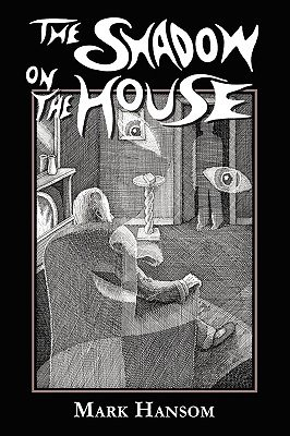The Shadow on the House (Hardcover): Mark Hansom