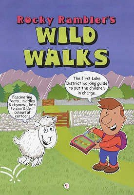 Rocky Rambler's Wild Walks - The first Lake District walking guide to put the children in charge. (Spiral bound, 2 Rev...