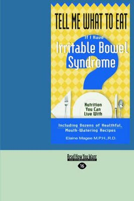 Tell ME What to Eat If I Have Irritable Bowel Syndrome - Nutrition You Can Live with (Large print, Paperback, [Large Print]):...