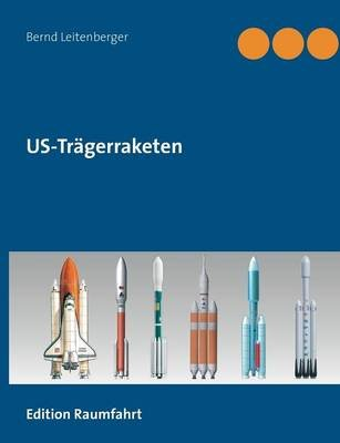 Us-Tragerraketen (German, Paperback): Bernd Leitenberger