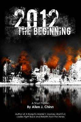 2012 The Beginning (Paperback): Allen Chinn