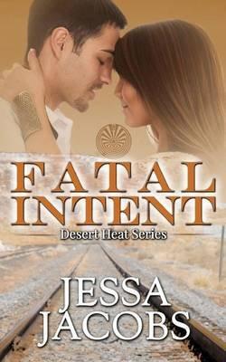 Fatal Intent (Paperback): Jessa Jacobs