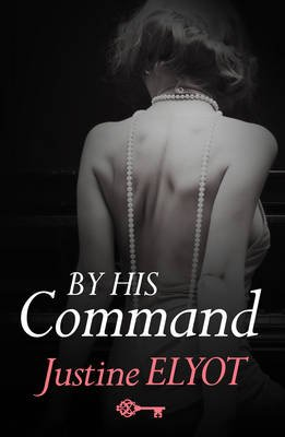 By His Command (Electronic book text, ePub ed): Justine Elyot