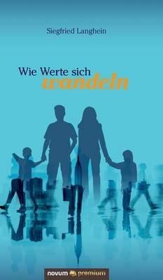 Wie Werte Sich Wandeln (German, Hardcover): Siegfried Langhein