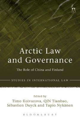 Arctic Law and Governance - The Role of China and Finland (Paperback): Timo Koivurova, Qin, Tianbao, Sebastien Duyck, Tapio...