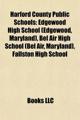 Harford County Public Schools - Edgewood High School (Edgewood, Maryland), Bel Air High School (Bel Air, Maryland), Fallston...