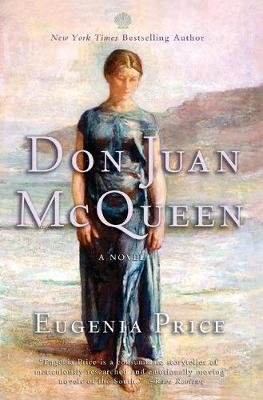 Don Juan McQueen - Second Novel in the Florida Trilogy (Paperback, Eugenia Price C): Eugenia Price