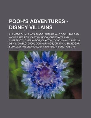 Pooh's Adventures - Disney Villains - Alameda Slim, Amos Slade, Arthur and Cecil, Big Bad Wolf, Brer Fox, Captain Hook,...