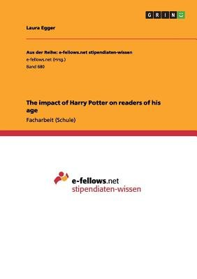The Impact of Harry Potter on Readers of His Age (German, Paperback): Laura Egger