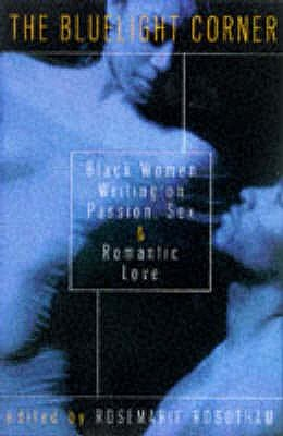 The Bluelight Corner - Black Women Writing on Passion, Sex and Romantic Love (Paperback): Rosemarie Robotham