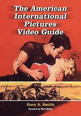 The American International Pictures Filmography (Hardcover): Gary Allen Smith