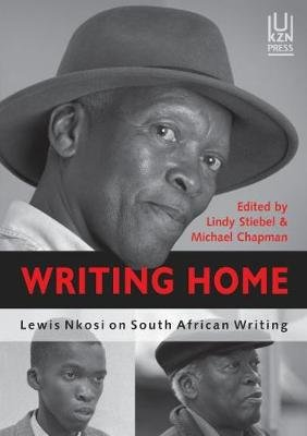 Writing Home - Lewis Nkosi on South African Writing (Paperback): Lindy Stibel, Michael Chapman