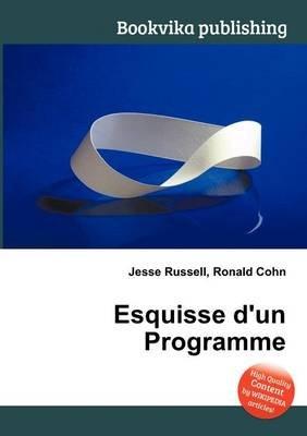 Esquisse D'Un Programme (Paperback): Jesse Russell, Ronald Cohn