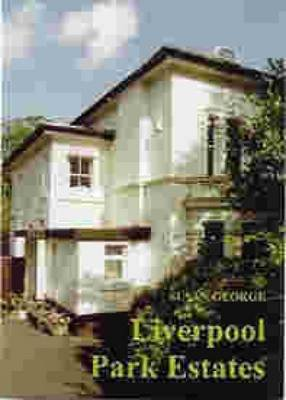 Liverpool Park Estates - Their Legal Basis, Creation and Early Management (Paperback): Susan George