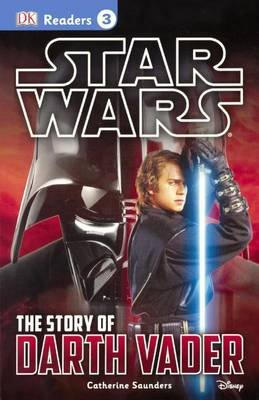 The Story of Darth Vader (Hardcover, Bound for Schools & Libraries ed.): Catherine Saunders, Tori Kosara