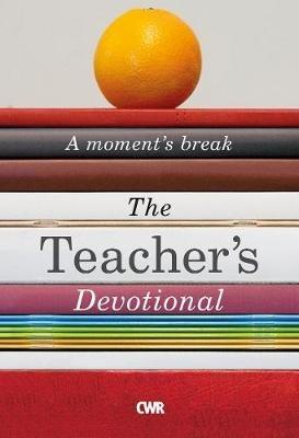 The Teacher's Devotional: A Moment's Break (Paperback, UK ed.): Various