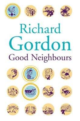 Good Neighbours (Paperback, New edition): Richard Gordon