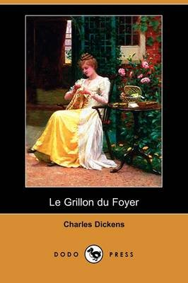 Le Grillon Du Foyer (Dodo Press) (English, French, Paperback): Charles Dickens