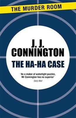 The Ha-Ha Case (Paperback): J J Connington