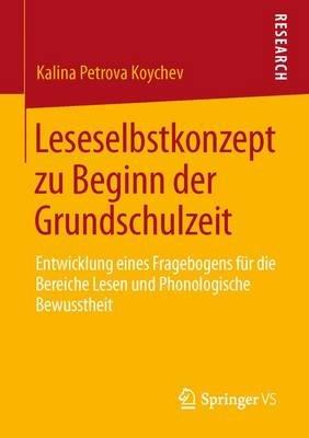 Leseselbstkonzept Zu Beginn Der Grundschulzeit - Entwicklung Eines Fragebogens Fur Die Bereiche Lesen Und Phonologische...