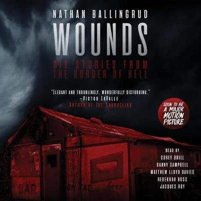 Wounds - Six Stories from the Border of Hell (Standard format, CD): Nathan Ballingrud