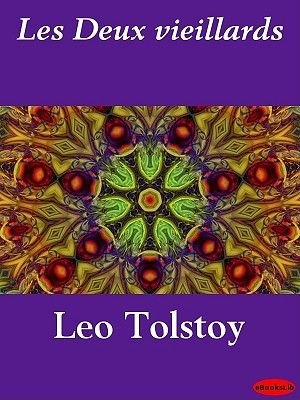 Les Deux Vieillards (French, Electronic book text): Leo Nikolayevich Tolstoy