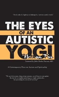 The Eyes of an Autistic Yogi (Hardcover): Nathan H Fox