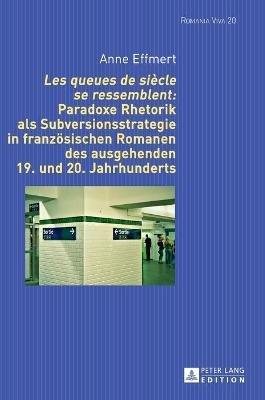 Les Queues de Siecle Se Ressemblent Paradoxe Rhetorik ALS Subversionsstrategie in Franzoesischen Romanen Des Ausgehenden 19....
