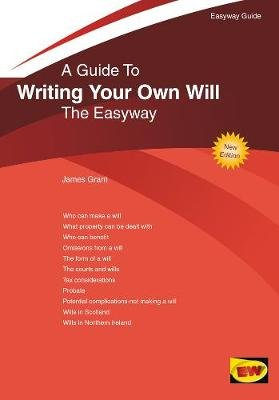 Writing Your Own Will - The Easyway Guide (Paperback): James Grant