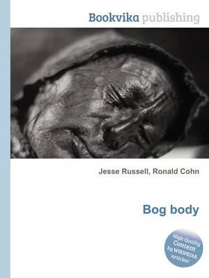 Bog Body (Paperback): Jesse Russell, Ronald Cohn