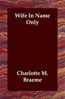 Wife in Name Only (Paperback): Charlotte M. Braeme