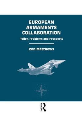 European Armaments Collaboration (Paperback): Ron Matthews