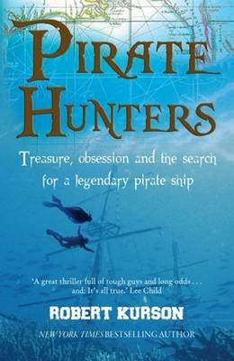 Pirate Hunters - Treasure, Obsession and the Search for a Legendary Pirate Ship (Paperback):
