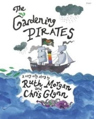 Gardening Pirates, The (Paperback): Ruth Morgan