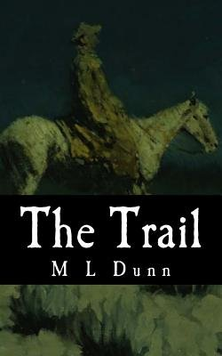 The Trail (Paperback): M. L. Dunn