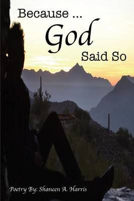 Because God Said So (Paperback): Shaneen A. Harris
