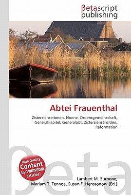 Abtei Frauenthal (English, German, Paperback): Lambert M. Surhone, Miriam T. Timpledon, Susan F. Marseken